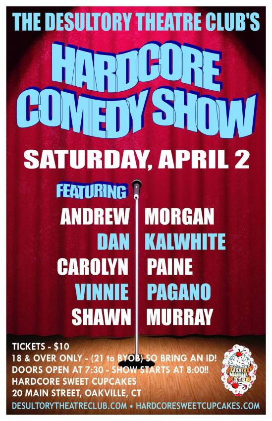 The Desultory Theatre Club's Hardcore Comedy Show, Saturday, April 2nd